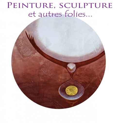 Peintures, sculptures et autres folies